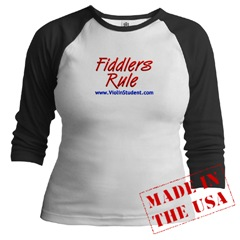 Fiddlers Rule...See Some Cool Fiddler T Shirts By Clicking Here.
