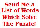 Click Here to Get Answers to the Word Puzzle and Sign Up for Our Monthly Newsletter.  News, Games, Special Discounts on Shirts and Gifts.  Opt Out Any Time!  We Never Sell or Distribute our Subscriber List!  Or Simply e-mail  newsletter @ ViolinStudent.com